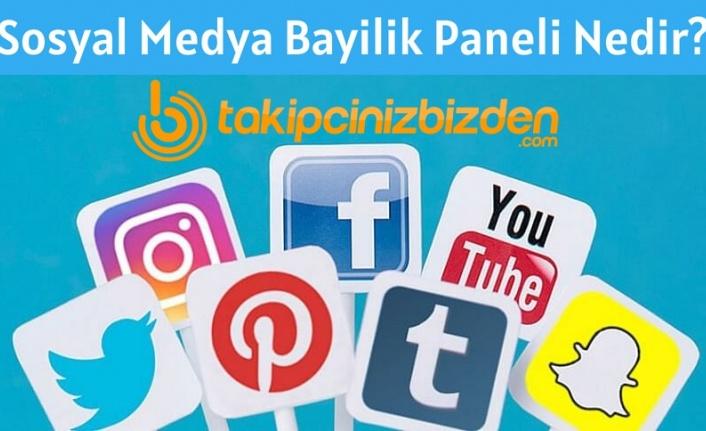 Sosyal Medya Bayilik Paneli Nedir?
