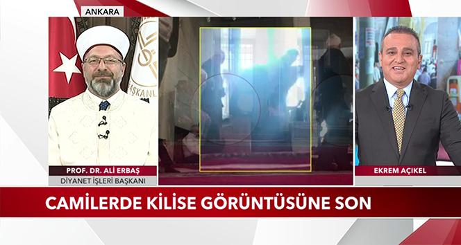 Diyanet İşleri Başkanı Erbaş: 'Camilerde Kilise görüntüsüne son'