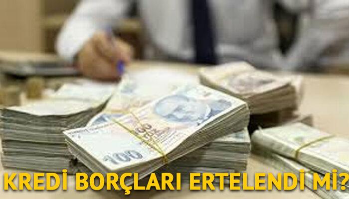 Kredi borçları ertelendi mi? Halkbank kredi ödemeleri ertelendi mi? Ne zamana kadar ertelendi?
