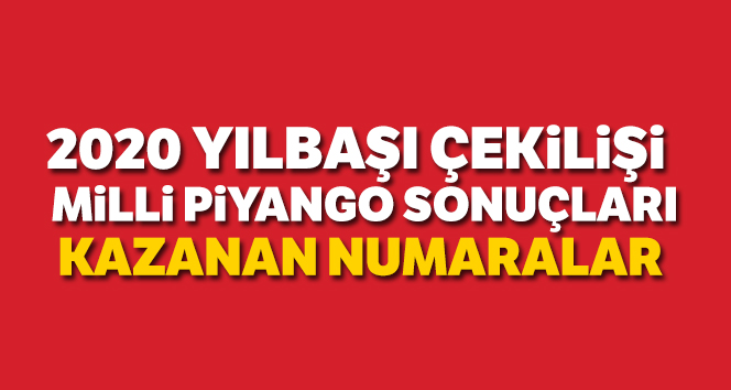 Milli Piyango MPİ 2020 kazanan numaralar Yılbaşı Çekilişi 2020 Bilet Sorgulama Sıralı Tam Liste