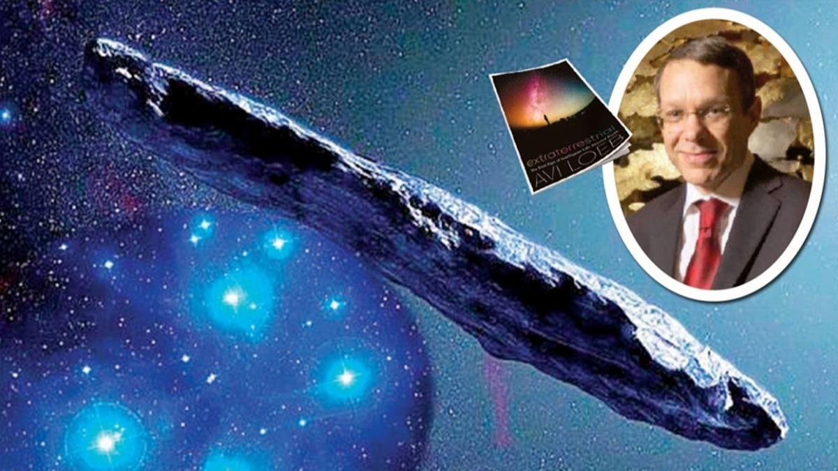 Prof. Loeb: Uzaylılar Dünya'ya teğet geçip gitti