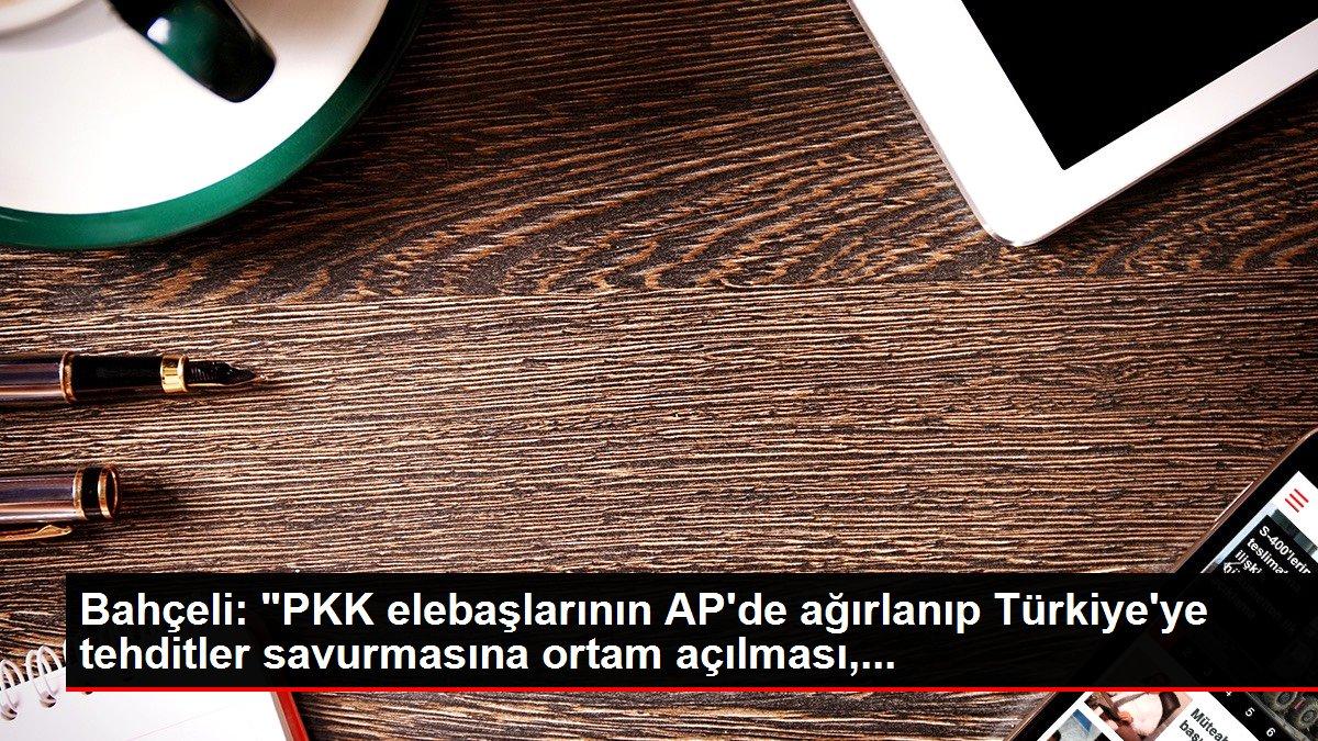 Bahçeli: 'PKK elebaşlarının AP'de ağırlanıp Türkiye'ye tehditler savurmasına ortam açılması,...