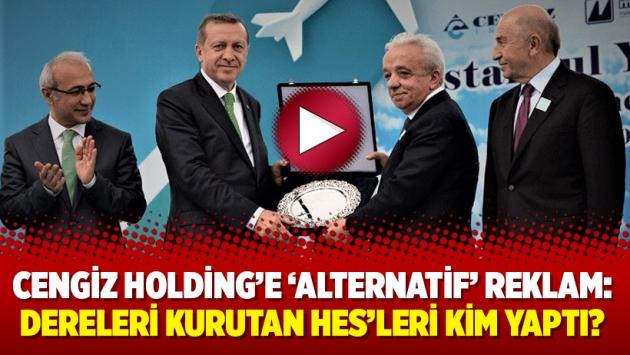 Cengiz Holding'e 'alternatif' reklam: Dereleri kurutan HES'leri kim yaptı?